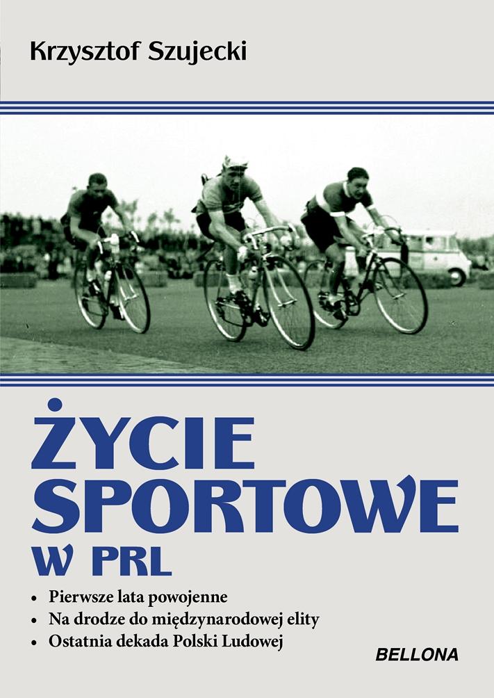 Życie sportowe w PRL, Krzysztof Szujecki – dzieje polskiego sportu w latach 1944-1989
